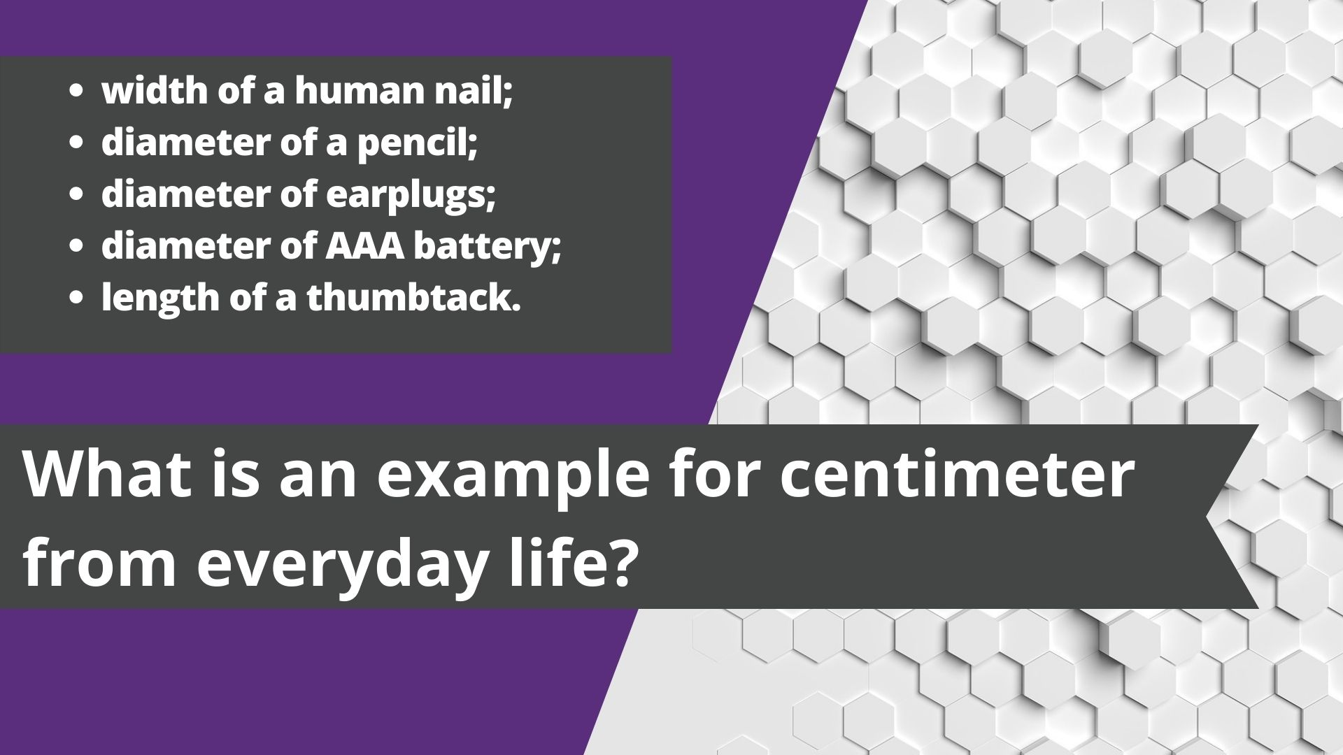 What is an example for centimeter from everyday life